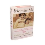 A Book about Life & Love: Promise Me: How a Sister's Love Launched the Global Movement to End Breast Cancer